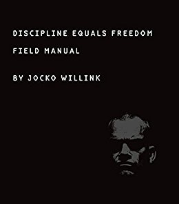 """Discipline Equals Freedom"" by Jocko Willink"