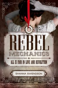 """Rebel Mechanics"" by Shanna Swendson"